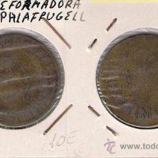 Monedas locales: C67-LA REFORMADORA. 10 CÉNTIMOS. PALAFRUGELL. Lote 22540027