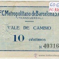 Monedas locales: (FC-1305)VALE 10 CTS.F.C.METROPOLITANO DE BARCELONA S.A.TRANSVERSAL. Lote 13312913