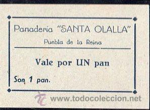 VALE DE PAN DE PANADERIA SANTA OLALLA, PUEBLA DE LA REINA, BADAJOZ, VALE POR UN PAN (Numismática - España Modernas y Contemporáneas - Locales y Fichas Dinerarias y Comerciales)