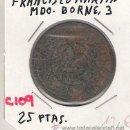 Monedas locales: C109-FRANCISCO MARTÍN. 25 PESETAS. MDO. BORNE 3. Lote 26908376