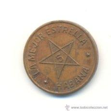Monedas locales: RARA FICHA DE CUBA LA MEJOR ESTRELLA - HABANA - 5 CENTAVOS EN EFECTOS. Lote 28442868
