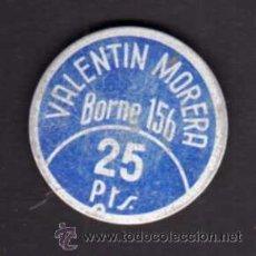 Monedas locales: FICHA 25 PESETAS - VALENTÍN MORERA BORNE 156. Lote 29273107