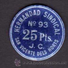 Monedas locales: FICHA 25 PESETAS - HERMANDAD SINDICAL SAN VICENTE DELS HORTS - Nº 93 J.C.. Lote 29273123