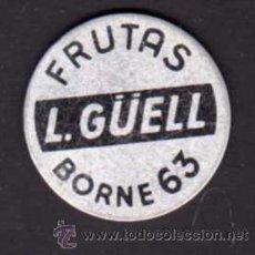 Monedas locales: FICHA - FRUTAS L. GUELL - BORNE 63. Lote 29273148