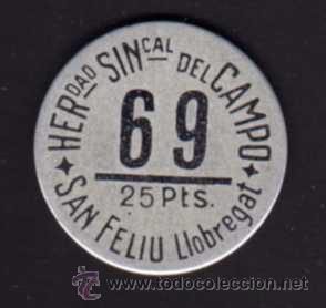 FICHA 25 PESETAS - HERMANDAD SINDICAL DEL CAMPO - SAN FELIU DEL LLOBREGAT - 69 (Numismática - España Modernas y Contemporáneas - Locales y Fichas Dinerarias y Comerciales)