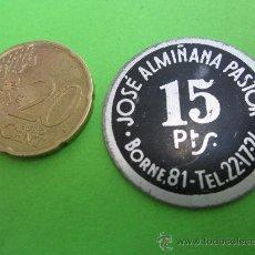 Monedas locales: FICHA DE 15 PESETAS , JOSE ALMIÑANA PASTOR - BORNE , BARCELONA. Lote 29824928