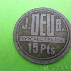 Monedas locales: FICHA 15 PESETAS J.DEU B. MERCADO CENTRAL , BONE DE BARCELONA. Lote 29825019