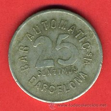 Monedas locales: FICHA BAR AUTOMATIC 25 CENTIMOS , BARCELONA, EPOCA REPUBLICA , ORIGINAL , F27. Lote 31229299