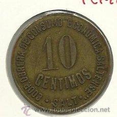Monedas locales: (FCP-225)FICHA DE 10 CTS.COOP.OBRERA DE CONSUMO ECONOMICA SALTENSE(SALT). Lote 42031457