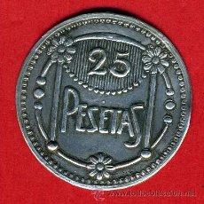 Monedas locales: FICHA CASINO , VALOR 25 PESETAS , ANTIGUA , ORIGINAL, D. Lote 43165271