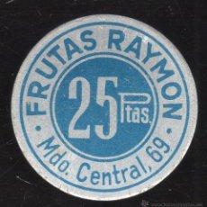 Monedas locales: FICHA DE FRUTAS RAYMON. 25 PESETAS.. Lote 46246937