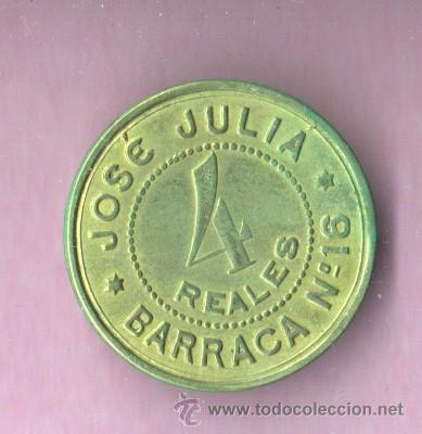 FICHA LOCAL - COOPERATIVA DE JOSE JULIA - 4 REALES - BARRACA Nº 16 (Numismática - España Modernas y Contemporáneas - Locales y Fichas Dinerarias y Comerciales)