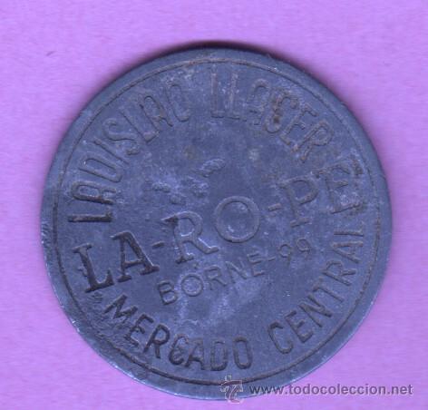 CHAPA COOPERATIVA FICHA - LADISLAO LLACER - LA-RO-PE BORNE Nº 99 BARCELONA MERCADO CENTRAL (Numismática - España Modernas y Contemporáneas - Locales y Fichas Dinerarias y Comerciales)