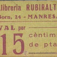 Monedas locales: (FC-0602)VAL 15 CTS.IMPRENTA I LLIBRERIA DE ALBERT RUBIRALTA(MANRESA)-GUERRA CIVIL. Lote 49671858