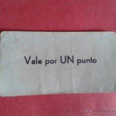 Monedas locales: CUPÓN/BILLETE. VALE POR UN PUNTO. FIRMADO, SIN SELLO. AÑOS 40.. Lote 52938704