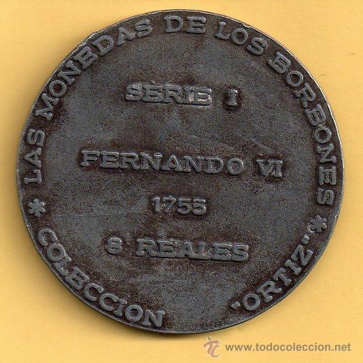 MONEDA CONMEMORATIVA LAS MONEDAS DE LOS BORBONES FERNANDO VI 1755 -8 REALES PUBLICIDAD ORTIZ (Numismática - España Modernas y Contemporáneas - Locales y Fichas Dinerarias y Comerciales)