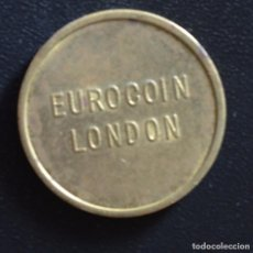 Monedas locales: FICHA - JETON - TOKEN - EUROCOIN LONDON. Lote 61828108