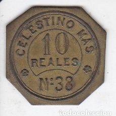 Monedas locales: ANTIGUA FICHA DE 10 REALES DE CELESTINO MAS Nº38 (MONEDA) RARA. Lote 115722419