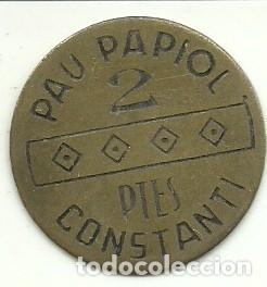 (FCP-4)FICHA 2 PTES . PAU PAPIOL - CONSTANTI - TARRAGONA (Numismática - España Modernas y Contemporáneas - Locales y Fichas Dinerarias y Comerciales)