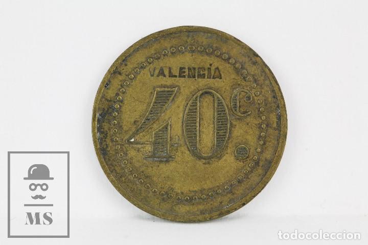 ANTIGUA FICHA DINERARIA - VALENCIA. 40 CÉNTIMOS - DIÁMETRO 23 MM (Numismática - España Modernas y Contemporáneas - Locales y Fichas Dinerarias y Comerciales)