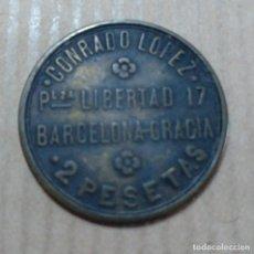 Monedas locales: FICHA CONRADO LOPEZ PLAZA DE LA LIBERTAD BARCELONA-GRACIA 2 PESETAS DIAMETRO 2,5 CM (APROX). Lote 136361086