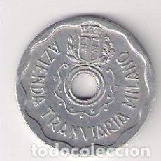 Monedas locales: FICHA DE TRANVIA DE MILAN DE 1944. OCUPACIÓN NAZI. ALUMINIO. (C135). Lote 142696590