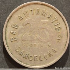 Monedas locales: 25 CENTIMOS MONEDA FICHA BAR AUTOMATIC DE BARCELONA. Lote 58835650