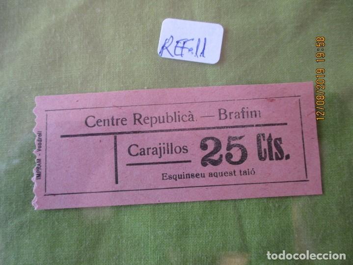 25 CTS.. VALE CARAJILLOS. CENTRE REPUBLICA.. BRAFIM (TARRAGONA) REF. 11 (Numismática - España Modernas y Contemporáneas - Locales y Fichas Dinerarias y Comerciales)