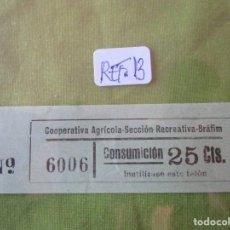 Monedas locales: 25 CTS. VALE 6006 CONSUMICION. COOPERATIVA AGRICOLA SECCION RECREATIVA. BRAFIM (TARRAGONA) REF. 13. Lote 173596158