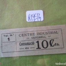 Monedas locales: 10 CTS. VALE TAL. Nº 1. CONSUMACIO. CENTRE INDUSTRIAL. VENDRELL. (TARRAGONA) REF. 14. Lote 173596328
