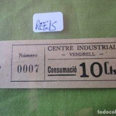 Monedas locales: 10 CTS. VALE Nº 0007. CONSUMACIO. CENTRE INDUSTRIAL. VENDRELL. (TARRAGONA) REF. 15. Lote 173596443