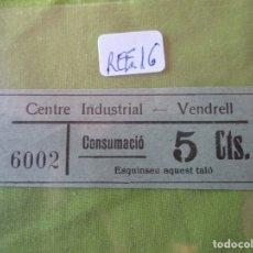 Monedas locales: 5 CTS. VALE Nº 6002. CONSUMACIO. CENTRE INDUSTRIAL. VENDRELL. (TARRAGONA) REF. 16. Lote 173596577