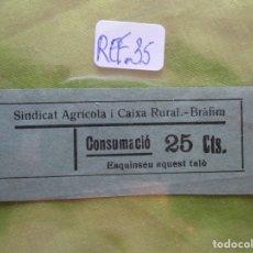 Monedas locales: 25 CTS.. VALE: CONSUMACIO. SINDICAT AGRICOLA I CAIXA RURAL. BRAFIM. (TARRAGONA) REF. 35. . Lote 173665630