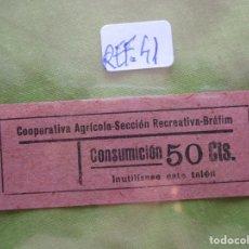 Monedas locales: 50 CTS. VALE: CONSUMICION. COOPERATIVA AGRICOLA SECCION RECREATIVA. BRAFIM. (TARRAGONA) REF. 41. . Lote 173666750