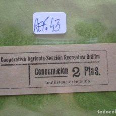 Monedas locales: 2 PTAS. VALE: CONSUMICION. COOPERATIVA AGRICOLA SECCION RECREATIVA. BRAFIM. (TARRAGONA) REF. 43. . Lote 173666962