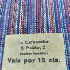 Monedas locales: RARO CARTÓN BAR LA CUCARACHA VALE POR 15 CTS. S. PABLO, 2 RAMBLAS DOMINGO PONT BARCELONA. Lote 176647514