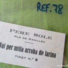 Monedas locales: PERE SOLE. PLA DE MANLLEU - VAL PER MITJA ARROBA DE FARINA - TIKET Nº 8 - REF. 78. VALE. Lote 178801192