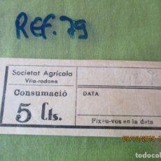 Monedas locales: SOCIETAT AGRICOLA. VILA RODONA. VALE 5 CTS. CONSUMACIO. - REF. 79.. Lote 178801491