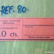 Monedas locales: SOCIETAT AGRICOLA. VILA RODONA. VALE 10 CTS. CONSUMACIO. - REF. 80.. Lote 178801712