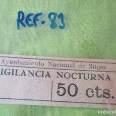 Monedas locales: AYUNTAMIENTO NACIONAL DE SITGES. VIGILANCIA NOCTURNA, 50 CTS. .. - REF. 83. Lote 178802486