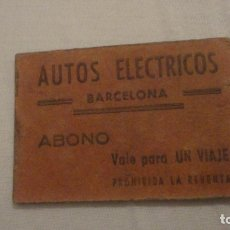 Monedas locales: ANTIGUO VALE ABONO POR UN VIAJE.AUTOS ELECTRICOS.BARCELONA. Lote 180858841