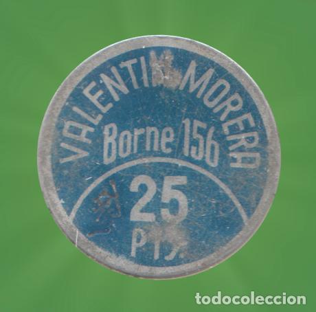 25 PESETAS VALENTIN MOREA BORNE 156 FICHA MONEDA XXG (Numismática - España Modernas y Contemporáneas - Locales y Fichas Dinerarias y Comerciales)
