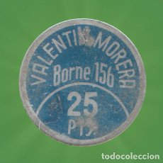 Monedas locales: 25 PESETAS VALENTIN MOREA BORNE 156 FICHA MONEDA XXG. Lote 184348686