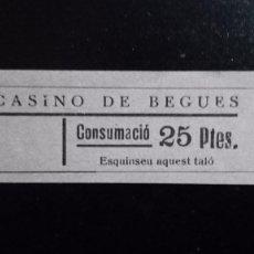 Monedas locales: VALE CUPON CASINO DE BEGUES LLOBREGAT BARCELONA CONSUMACIÓ CONSUMICIÓN CATALUÑA 25 PTAS. Lote 193349411