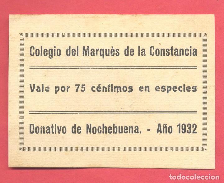 VALE DEL COLEGIO DEL MARQUES DE LA CONSTANCIA DE PLASENCIA, 75 CENTIMOS 1932, VER TEXTO Y FOTOS (Numismática - España Modernas y Contemporáneas - Locales y Fichas Dinerarias y Comerciales)