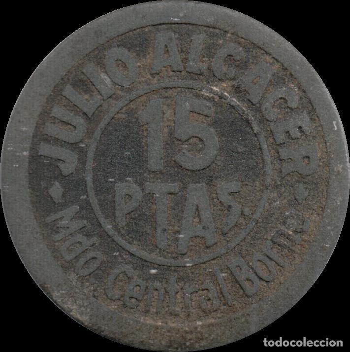 FICHA DEL BORNE - JULIO ALCÁCER - 15 PESETAS (Numismática - España Modernas y Contemporáneas - Locales y Fichas Dinerarias y Comerciales)