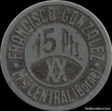 Monedas locales: FICHA DEL BORNE - FRANCISCO GONZÁLEZ - 15 PESETAS. Lote 194884242