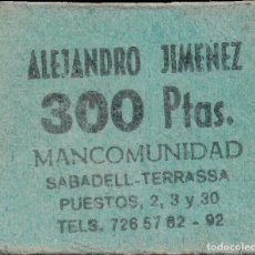 Monedas locales: FICHA DE LA MANCOMUNIDAD DE TERRASSA - ALEJANDRO JIMÉNEZ - 300 PESETAS. Lote 194892062
