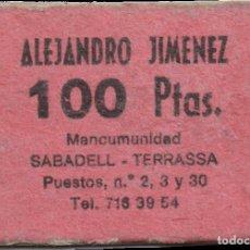 Monedas locales: FICHA DE LA MANCOMUNIDAD DE TERRASSA - ALEJANDRO JIMÉNEZ - 100 PESETAS. Lote 194892097