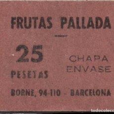 Monedas locales: FICHA DEL BORNE - FRUTAS PALLADA - 25 PESETAS. Lote 194892185